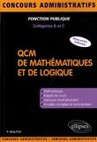Patrick Malfoy - QCM de mathématiques et de logique - Méthodologie, exercices, annales corrigées.
