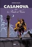 Patrick Mallet - Casanova, sous les plombs de Venise.