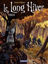 Patrick Mallet et Aurélie Lecloux - Le Long Hiver Tome 1 : 1914.