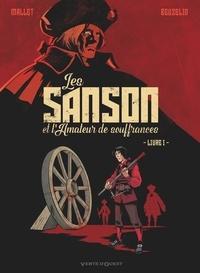 Patrick Mallet et Boris Beuzelin - Les Sanson et l'Amateur de souffrances Livre 1 : .