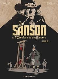 Patrick Mallet et Boris Beuzelin - Les Sanson et l'Amateur de souffrances Livre 3 : .