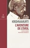 Patrick Mandala - L'aventure de l'éveil - Abécédaire de sagesse selon Jiddu Krishnamurti.