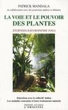 Patrick Mandala - La voie et le pouvoir des plantes.