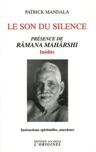 Patrick Mandala - Le son du silence - Présence de Râmana Mahârshi.