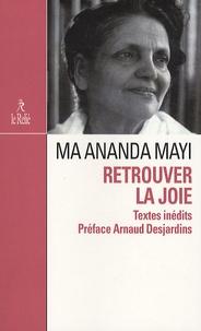 Patrick Mandala - Retrouver la joie - Présence de Mâ Anandamayi.