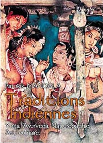Patrick Mandala - Traditions indiennes - Yoga, Ayurveda, Naturopathie Indienne, Art Culinaire.