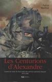 Patrick Manificat - Les centurions d'Alexandre - Carnet de route du bras armé des services spéciaux français 1975-1981.
