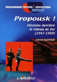 Patrick Manificat - Propousk ! - Missions derrière le rideau de fer (1947-1989).