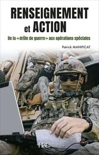 """Patrick Manificat - Renseignement et action - De la """"drôle de guerre"""" aux opérations spéciales, 80 ans de renseignement militaire en France."""