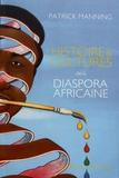 Patrick Manning - Histoires et cultures de la diaspora africaine.