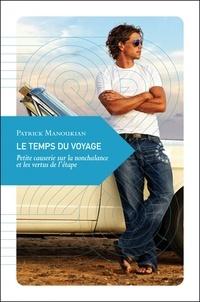 Patrick Manoukian - Le temps du voyage - Petite causerie sur la nonchalance et les vertus de l'étape.