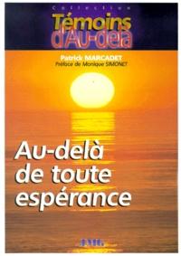 Patrick Marcadet - Au-delà de toute espérance.