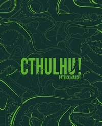 Patrick Marcel - Cthulhu !.