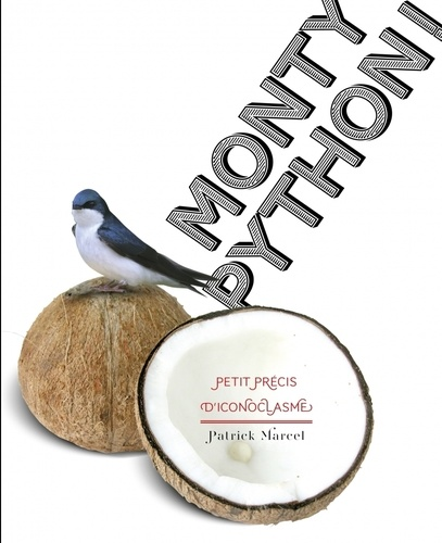Monty Python !. Petit précis d'iconoclasme
