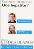 Patrick Marcellin et Thomas Laurenceau - Comment vit-on avec une hépatite ?.
