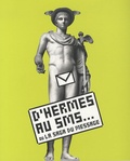 Patrick Marchand - D'Hermès au SMS ... - Ou la saga du message.