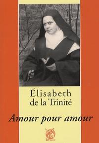 Patrick-Marie Févotte - Elisabeth de la Trinité - Amour pour amour.