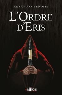 Patrick-Marie Févotte - L'ordre d'Eris.