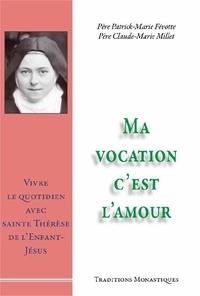 Patrick-Marie Févotte - Ma vocation - C'est l'amour.