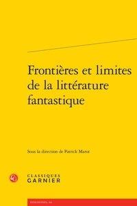 Patrick Marot - Frontières et limites de la littérature fantastique.