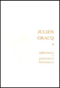 Patrick Marot - Julien Gracq 4 - Références et présences littéraires.
