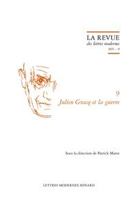 Patrick Marot et Philippe Antoine - Julien Gracq et la guerre.