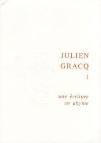 Patrick Marot - Julien Gracq - Tome 1, Une écriture en abyme.