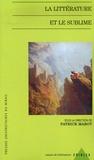 Patrick Marot - La littérature et le sublime.