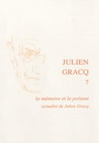 Patrick Marot et Sylvie Vignes - La mémoire et le présent, actualité de Julien Gracq.