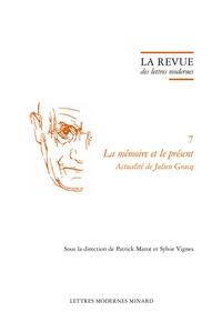 Patrick Marot et Sylvie Vignes - La mémoire et le présent - Actualité de Julien Gracq.