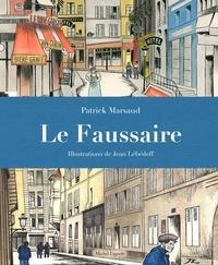 Patrick Marsaud et Jean Lébédeff - Le faussaire.