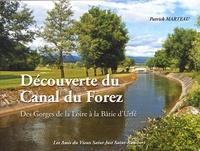 Patrick Marteau - Découverte du Canal du Forez - Des Gorges de la Loire à la Batie d'Urfé.
