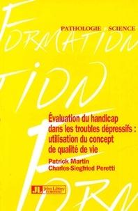 Patrick Martin et Charles Siegfried Peretti - Evaluation du handicap dans les troubles dépressifs : Utilisation du concept de qualité de vie.