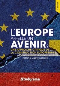 Patrick Martin-Genier - L'Europe a-t-elle un avenir ? - Une approche critique de la construction européenne.