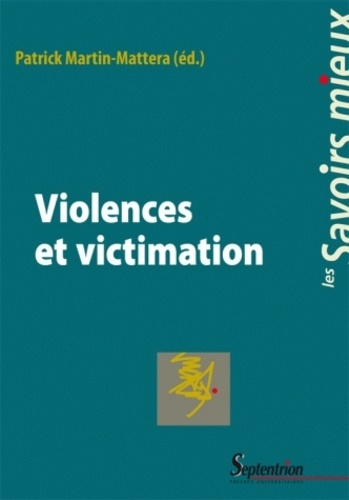 Patrick Martin-Mattera - Violences et victimation.