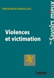 Patrick Martin-Mattera - Violences et victimation.