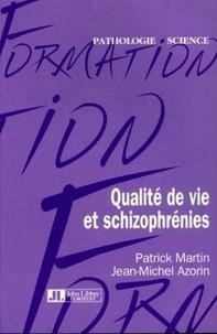 Patrick Martin et Jean-Michel Azorin - Qualité de vie et schizophrénie.