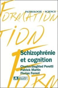 Patrick Martin et Florian Ferreri - Schizophrénie et cognition.