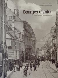 Patrick Martinat - Bourges d'antan - A travers la carte postale ancienne.