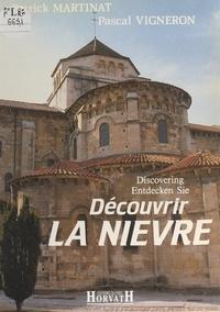 Patrick Martinat et Pascal Vigneron - Découvrir la Nièvre.