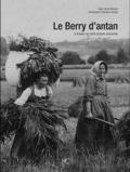 Patrick Martinat - Le Berry d'antan - A travers la carte postale ancienne.