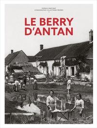 Patrick Martinat - Le Berry d'Antan.