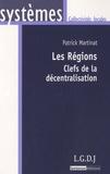 Patrick Martinat - Les régions: Clefs de la décentralisation.
