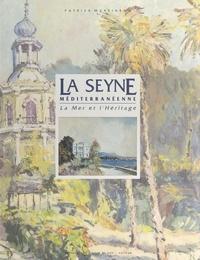 Patrick Martinenq et Pierre Arata - La Seyne méditerranéenne - La mer et l'héritage.