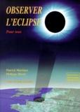 Patrick Martinez et Philippe Morel - Observer l'éclipse - Pour tous.