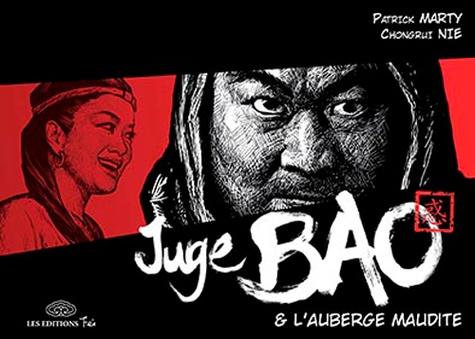 Patrick Marty et Chongrui Nie - Juge Bao Tome 4 : Juge Bao et l'auberge maudite.