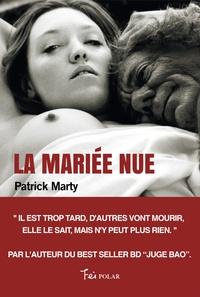Patrick Marty - La mariée nue.