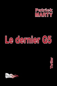 Patrick Marty - Le dernier G5.