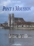 Patrick Marx - Pont-à-Mousson : la vie, la ville.