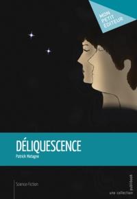 Patrick Matagne - Déliquescence.